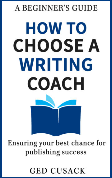 How to Choose a Writing Coach – A Beginner's Guide: Ensuring your best chance for publishing success