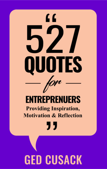 527 Quotes for Entrepreneurs: Providing Inspiration, Motivation and Reflection